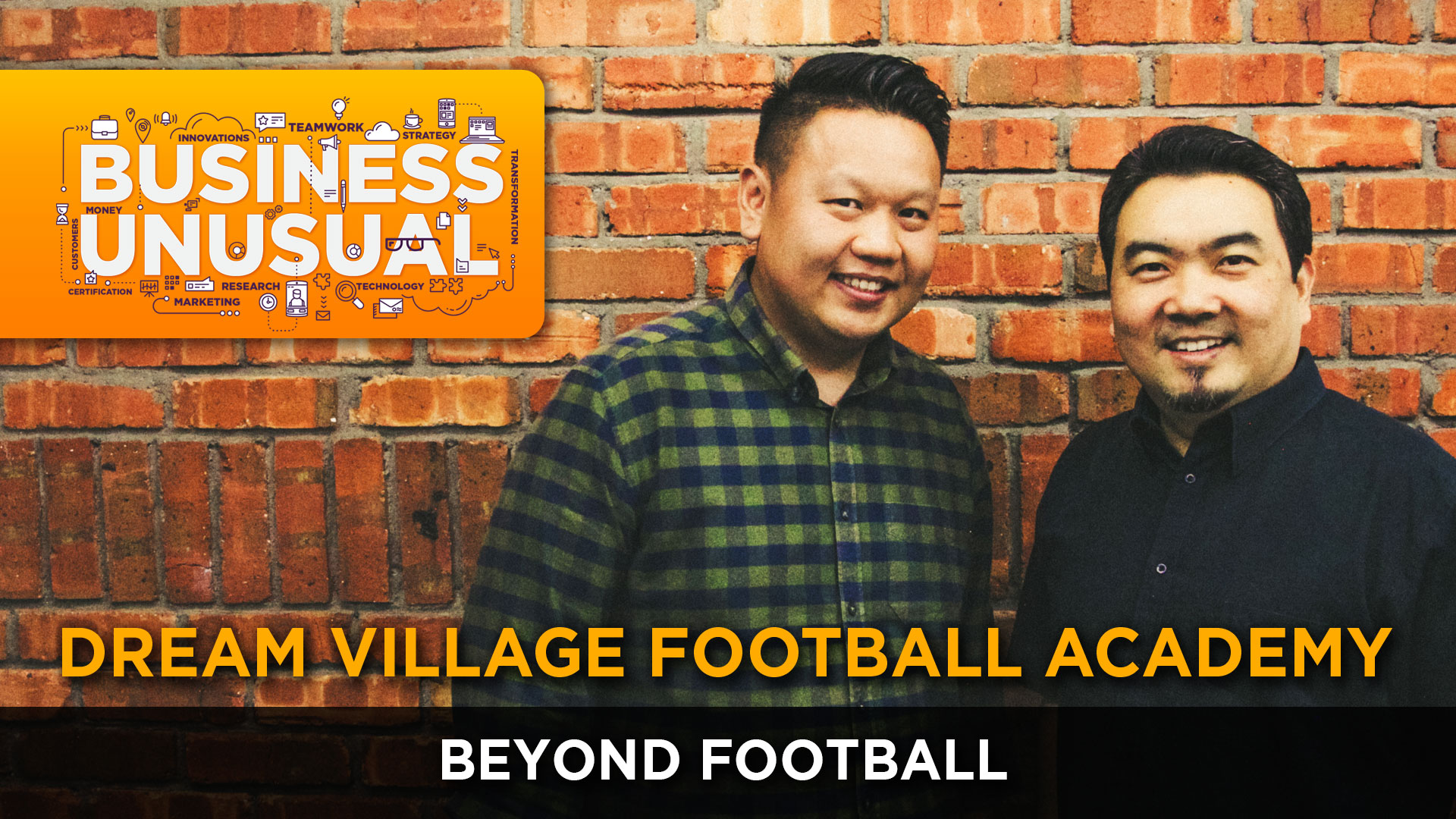 Business Unusual Ep.04: Beyond Football