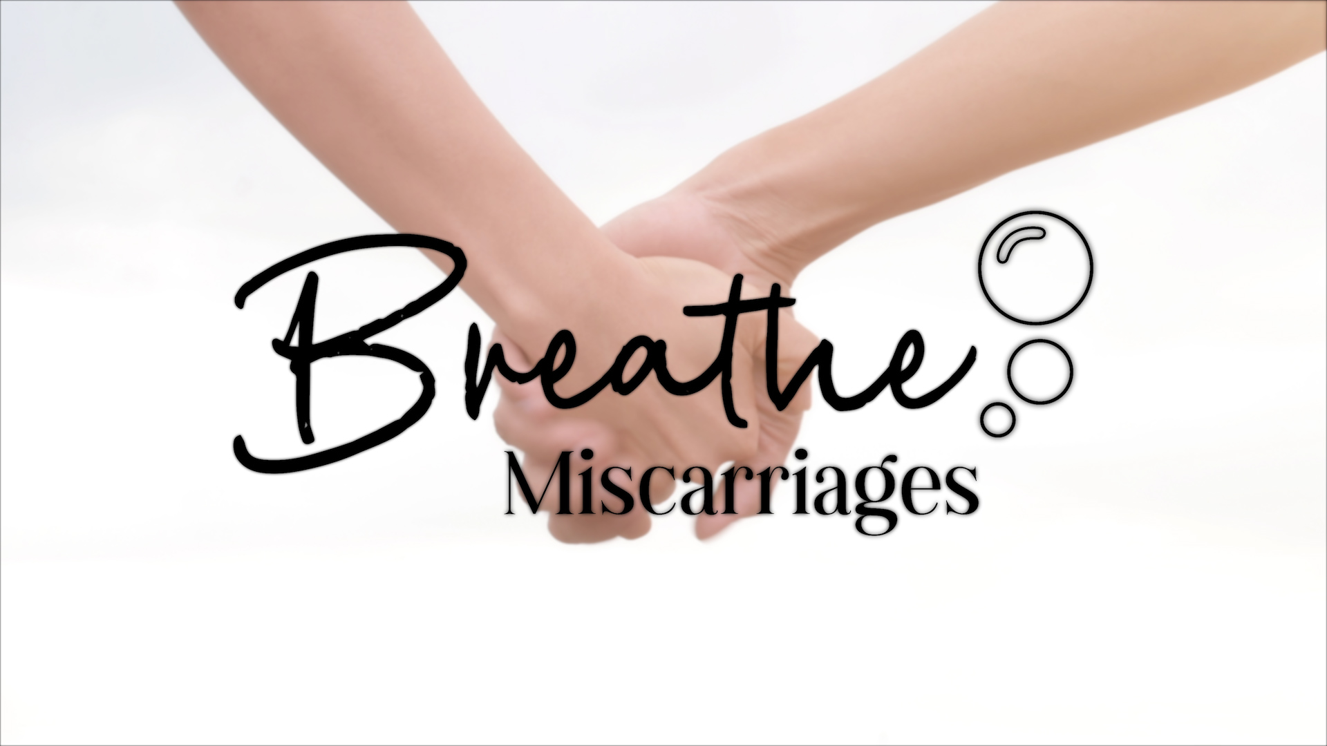 Breathe: Miscarriages