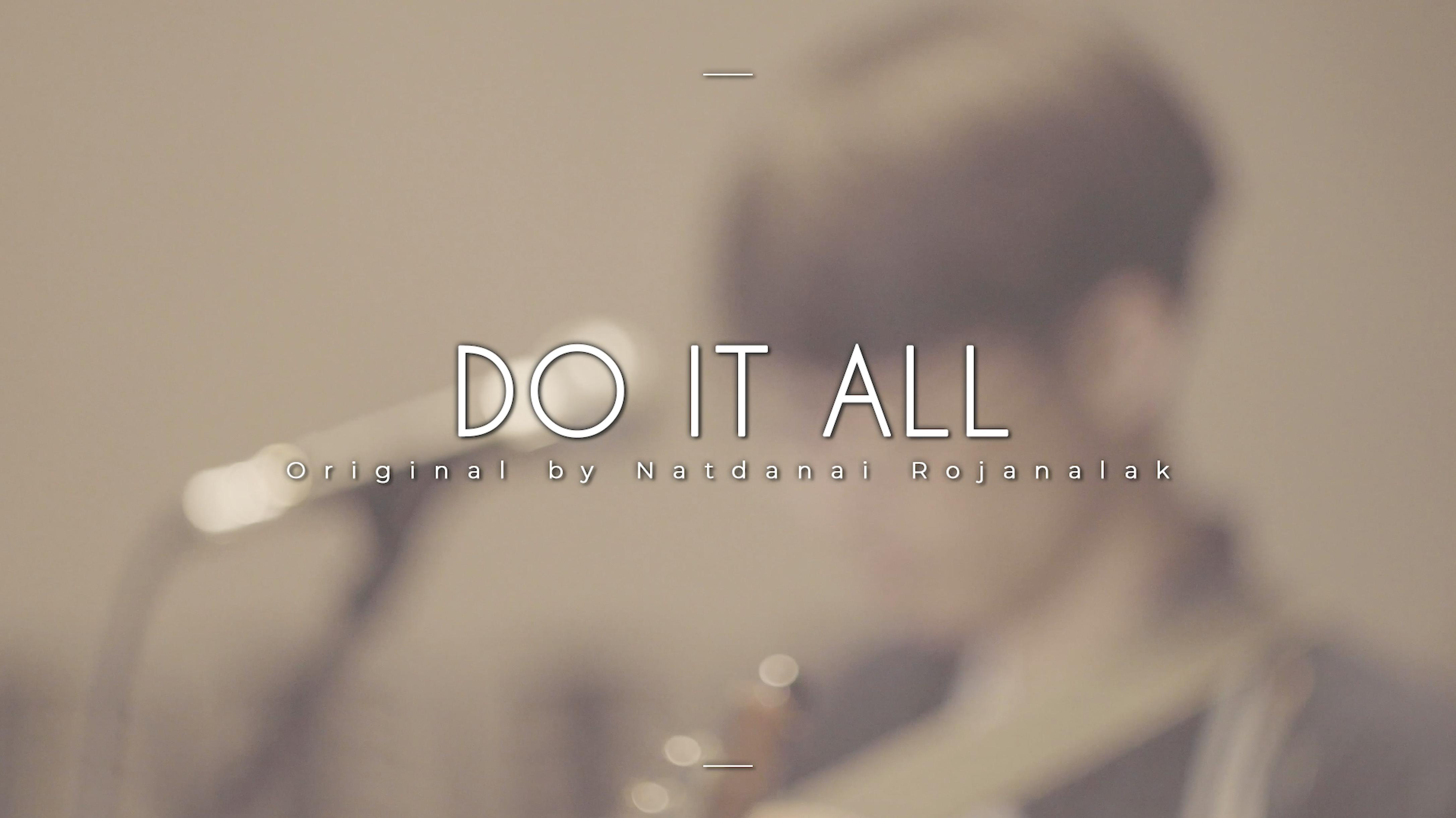 Do It All – Natdanai Rojanalak | Live
