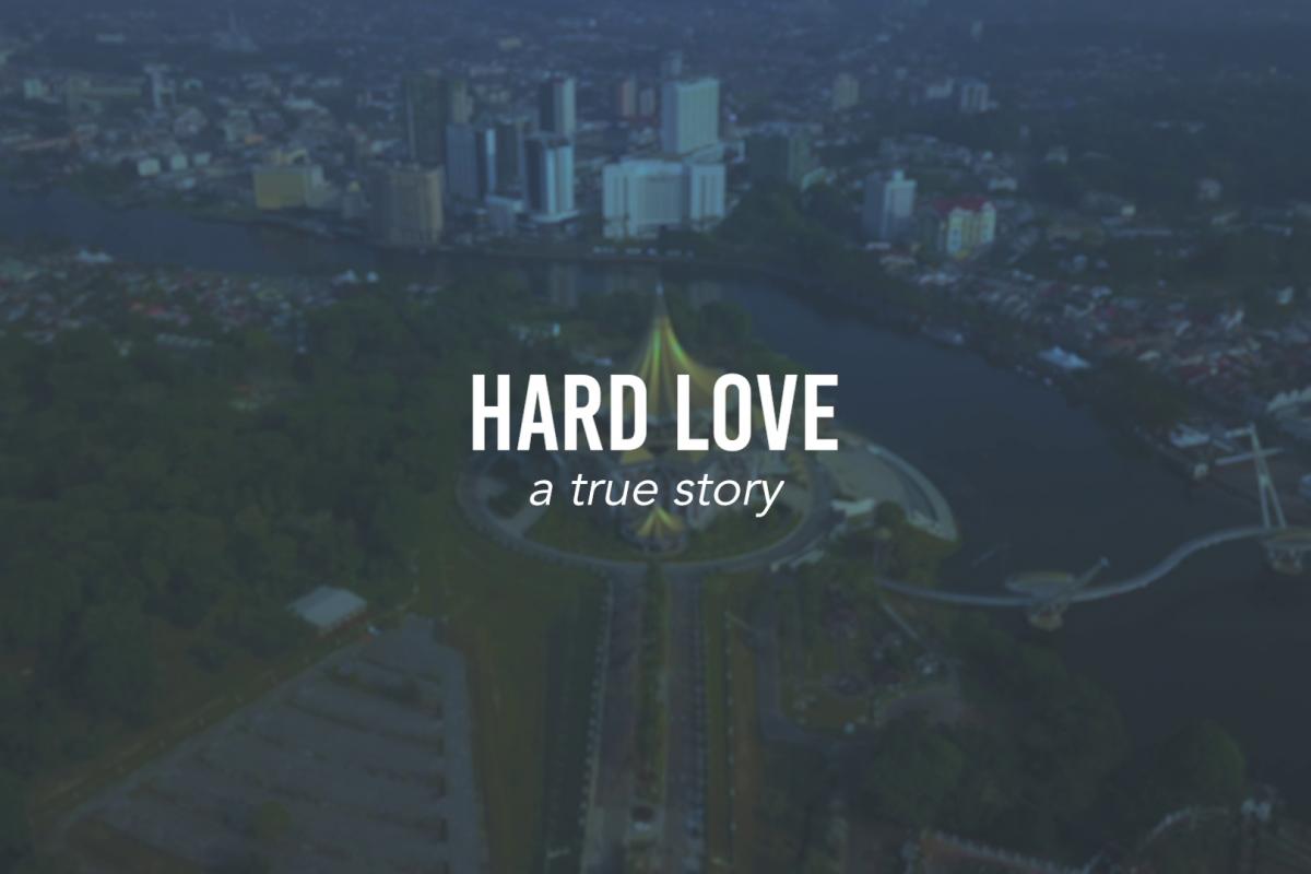 Hard Love | A True Story